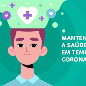 Mantendo a saúde mental em tempos de Coronavírus