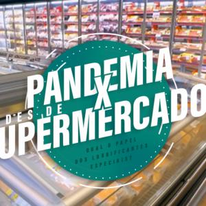 Pandemia x Redes de Supermercados: Qual o papel dos lubrificantes especiais?